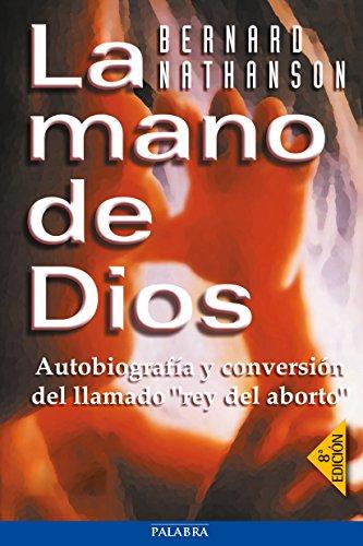 La mano de Dios (Mundo y cristianismo) por Bernard Nathanson