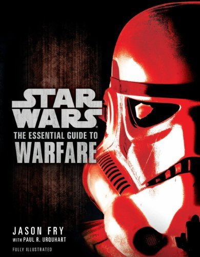 Star Wars - The Essential Guide to Warfare by Jason Fry (2012-04-03)