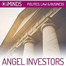 Angel Investors: Politics, Law & Business