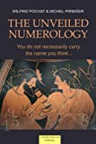 The Unveiled Numerology - You do not necessarily carry the name you think