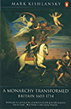 The Penguin History of Britain: A Monarchy Transformed, Britain 1630-1714: A Monarchy Transformed, Britain 1630-1714 v. 6