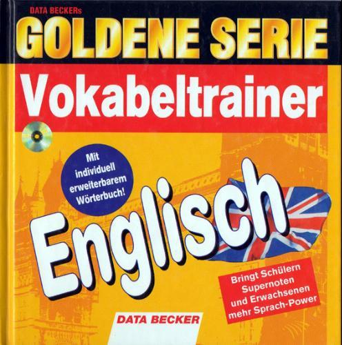 Goldene Serie. Vokabeltrainer Englisch. CD- ROM. Mit individuell erweiterbarem Wörterbuch