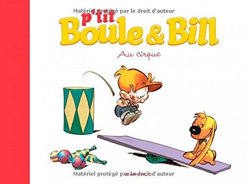 P'tit Boule & Bill, Tome 6 : Au cirque