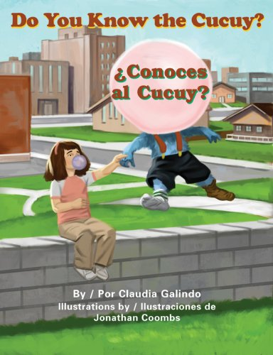 Do You Know the Cucuy?/Conoces Al Cucuy? por Claudia Galindo
