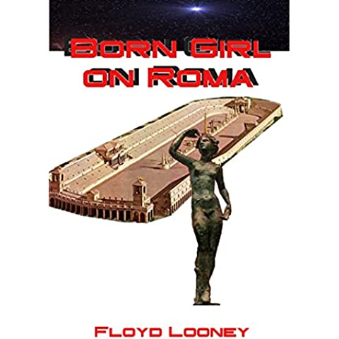 Born Girl on Roma (English Edition)