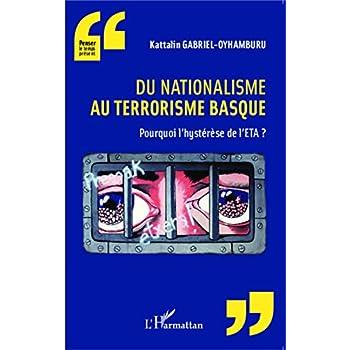 Du nationalisme au terrorisme basque: Pourquoi l'hystérèse de l'ETA?