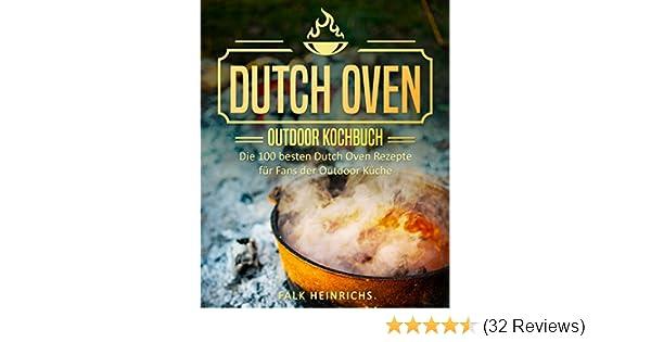 Outdoor Küche Kochbuch : Dutch oven u2013 das outdoor kochbuch: die 100 besten dutch oven rezepte
