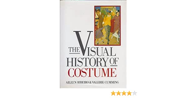 A Visual History of Costume Amazon.co.uk Aileen Ribeiro Valerie Cumming Aileen Ribiero 9780713456240 Books  sc 1 st  Amazon UK & A Visual History of Costume: Amazon.co.uk: Aileen Ribeiro Valerie ...
