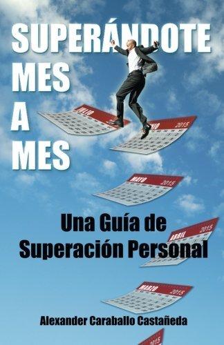Wonderful??ndote mes a mes: Una Gu?-a de Superaci?3n Personal (Spanish Edition) by Alexander Caraballo Casta???eda (2015-07-14)