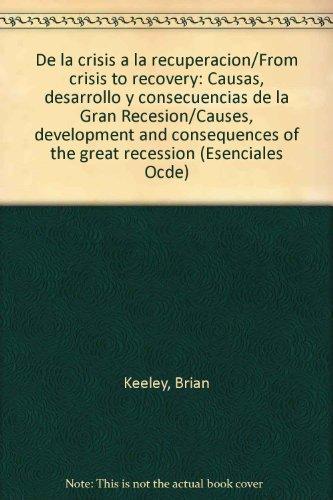 De la crisis a la recuperacion/From crisis to recovery: Causas, desarrollo y consecuencias de la Gran Recesion/Causes, development and consequences of the great recession