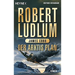 Der Arktis-Plan: Roman (COVERT ONE, Band 7)