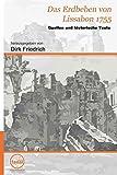 Das Erdbeben von Lissabon 1755: Quellen und historische Texte - Dirk Friedrich