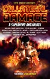 Collateral Damage: A Superhero Anthology (Superheroes and Vile Villains Book 3) (English Edition)