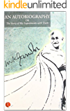 The Story Of My Experiments With Truth: An Autobiography of Mahatma Gandhi