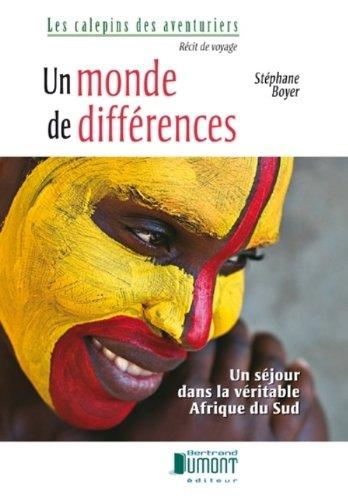 Un Monde de Differences: Sejour Dans la Véritable Afrique du Sud