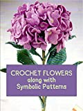 Crochet Flowers along with Symbolic patterns (English Edition)