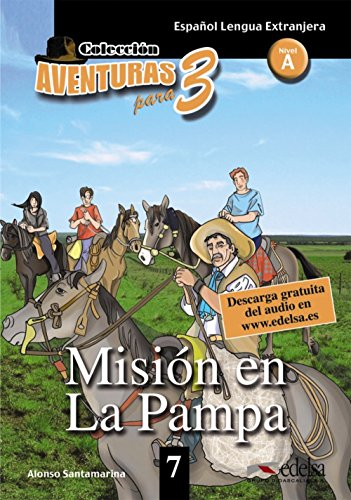 APT 7 Misión en la Pampa (Lecturas - Adolescentes - Aventuras Para 3 - Nivel A1-A2)