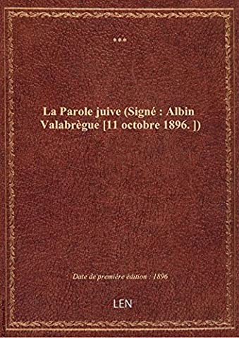 La Parole juive (Signé : Albin Valabrègue [11 octobre