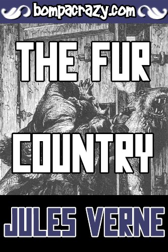the-fur-country-illustrated-the-extraordinary-voyages-book-10-english-edition