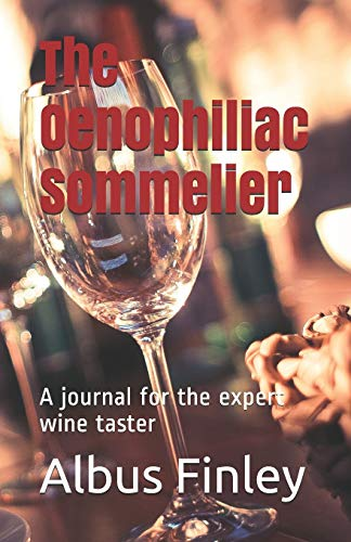 The Oenophiliac Sommelier: A journal for the expert wine taster (Finn's Wine Review Journals, Band 3) -