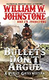 Bullets Don't Argue (Perley Gates Western)
