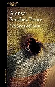Líbranos del bien par Alonso Sánchez Baute