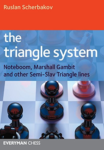 The Triangle System: Noteboom, Marshall Gambit and other Semi-Slav Triangle lines (Everyman Chess)