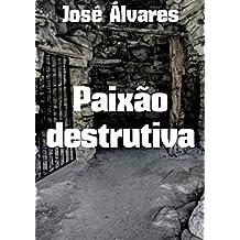 Paixão destrutiva (Portuguese Edition)