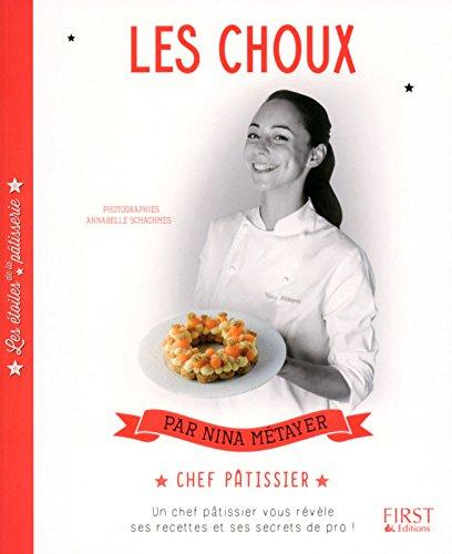 Les étoiles de la pâtisserie : Les Choux