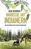 Barbecue mit Indianern: Wie ich die Ranch meiner Träume in Montana fand - Julia Behringer
