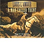 { [ A MAN CALLED TRENT ] } By L'Amour, Louis (Author) Aug-01-2006 [ Compact Disc ]