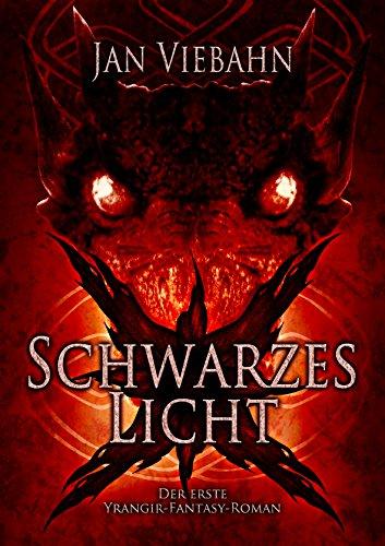 Schwarzes Licht: Ein Yrangir-Fantasy-Roman