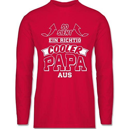 Shirtracer Vatertag - So Sieht ein Richtig Cooler Papa Aus - Herren Langarmshirt Rot