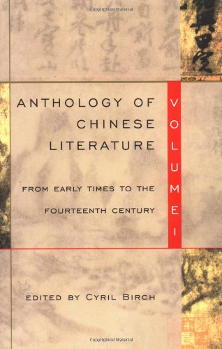 Anthology of Chinese Literature: Volume I: From Early Times to the Fourteenth Century: 1