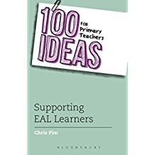100 Ideas for Primary Teachers: Supporting EAL Learners (100 Ideas for Teachers)