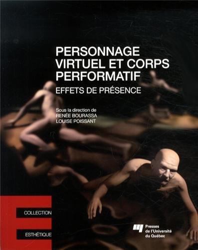 Personnage virtuel et corps performatif : Effets de présence