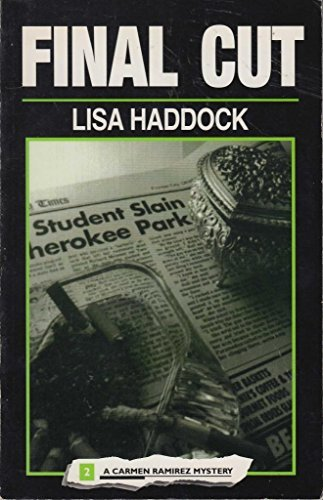 Final Cut: A Carmen Ramirez Mystery (Carmen Ramirez Mystery Series) by Lisa R. Haddock (1995-09-06) por Lisa R. Haddock