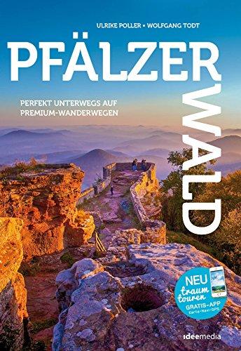 PfälzerWald - Die besten Premium-Rundwanderwege im Felsenland: Entdecken. Erleben. Einkehren: 17 Tagestouren, 286 Kilometer Wanderspaß