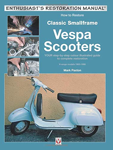 How to Restore Classic Smallframe Vespa Scooters: V-range models 1963 - 1986 (Enthusiast's Restoration Manual) - Restaurierung Öl