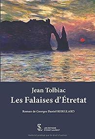 Jean Tolbiac : Les Falaises d'Étretat par Georges Daniel Rebillard