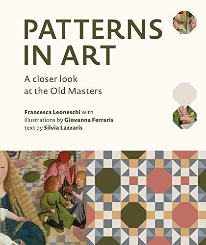 Patterns in Art: A Closer Look at the Old Masters di Francesca Leoneschi,Ferraris Giovanna,Lazzario Silvia