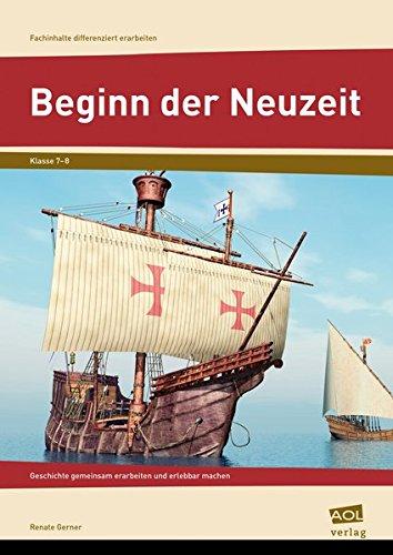 Beginn der Neuzeit: Geschichte gemeinsam erarbeiten und erlebbar machen (7. und 8. Klasse) (Fachinhalte differenziert erarbeiten - SEK)