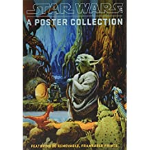 "Star Wars Art: A Poster Collection (Poster Book): ""Featuring 20 Removable, Frameable Prints"""
