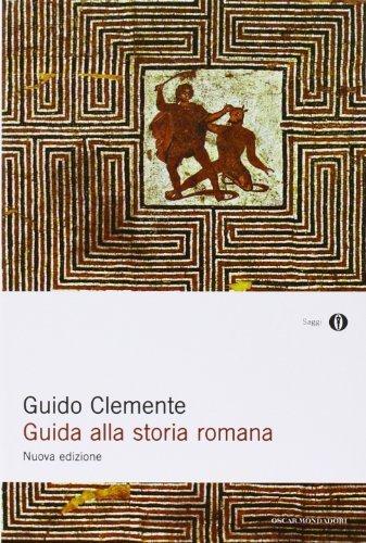 Guida alla storia romana (Oscar saggi) di Clemente, Guido (2008) Tapa blanda