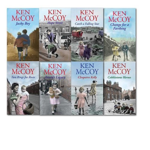 Ken McCoy Collection 8 Books Set, (Cleopatra Kelly Hope Street Jacky Boy Change for a Farthing Catch a Falling Star Cobblestone Heroes Two rings for Rosie Annie's Legacy)