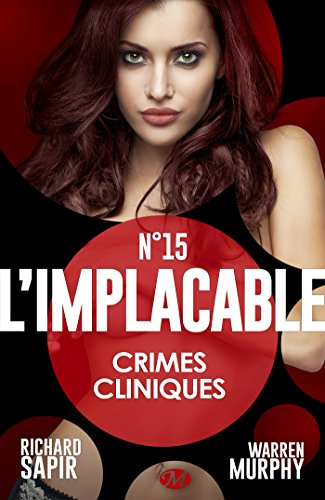 Crimes cliniques: L'Implacable, T15