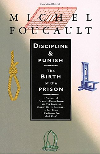 an argument that punishment has moved from the body to the soul in michel foucaults book discipline