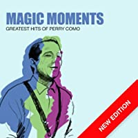 Magic Moments - Greatest Hits Of Perry Como (New Edition)