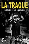 La traque: Quand l'Histoire se répète? par Gehan