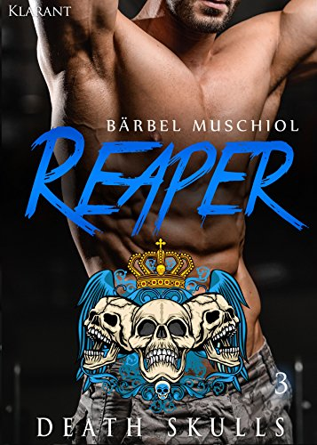 Reaper. Death Skulls 3 (The Rocker Club) von [Muschiol, Bärbel]